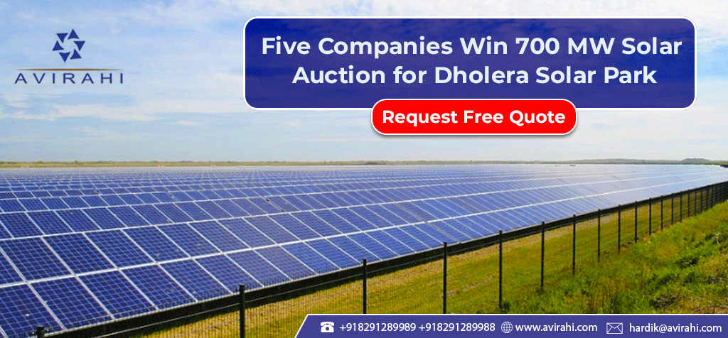 Five Companies Win 700 MW Solar Auction for Dholera Solar Park