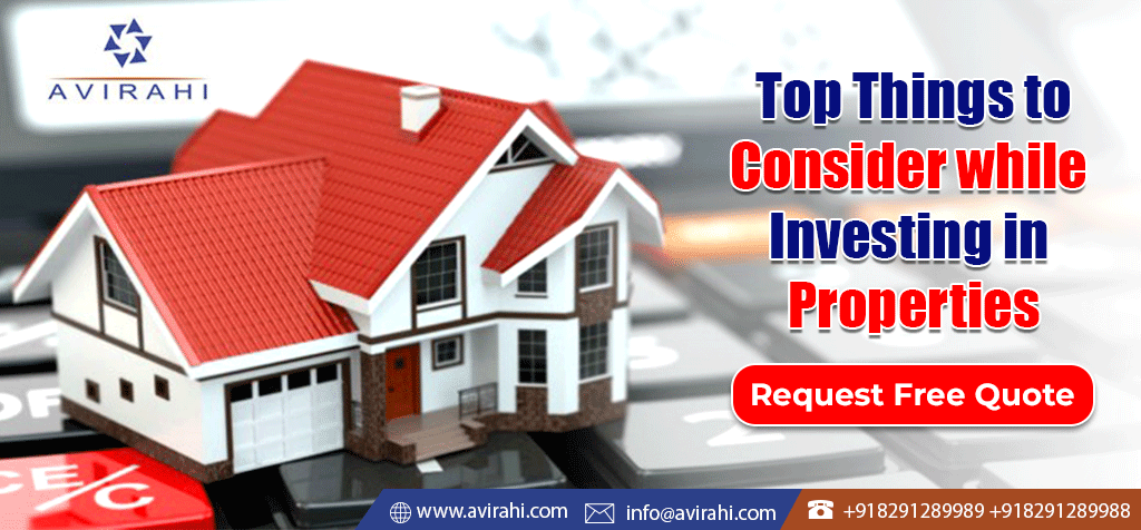 Top Things to Consider while Investing in Properties