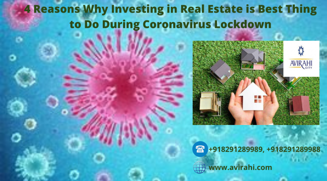 https://www.avirahi.com/blog/wp-content/uploads/2020/04/4-Reasons-Why-Investing-in-Real-Estate-is-Best-Thing-to-Do-During-Coronavirus-Lockdown-2-672x372.png
