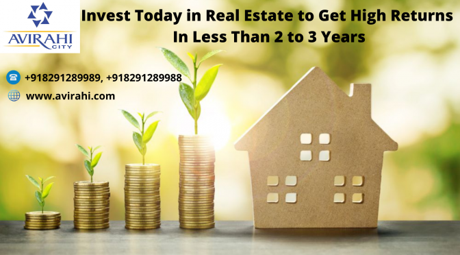 https://www.avirahi.com/blog/wp-content/uploads/2020/05/Invest-Today-in-Real-Estate-to-Get-High-Returns-In-Less-Than-2-to-3-Years-4-672x372.png