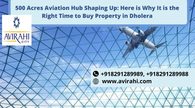 https://www.avirahi.com/blog/wp-content/uploads/2020/07/500-Acres-Aviation-Hub-Shaping-Up_-Here-is-Why-It-Is-the-Right-Time-to-Buy-Property-in-Dholera-2-672x372.png