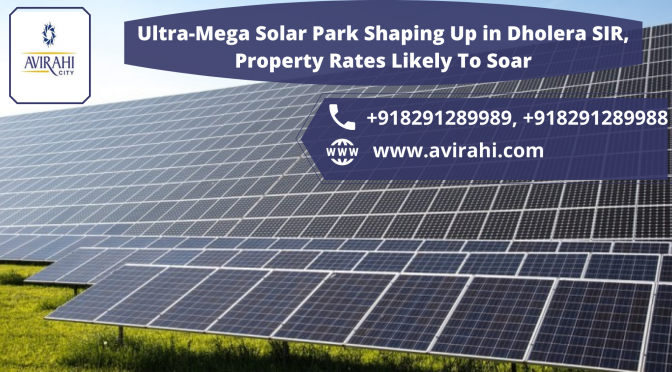 https://www.avirahi.com/blog/wp-content/uploads/2020/08/Ultra-Mega-Solar-Park-Shaping-Up-in-Dholera-SIR-Property-Rates-Likely-To-Soar-3-672x372.png