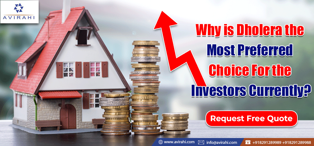 Why is Dholera the Most Preferred Choice For the Investors Currently?